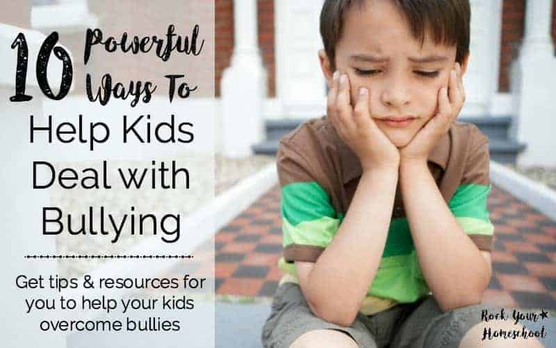 10 Powerful Ways To Help Kids Deal with Bullying
