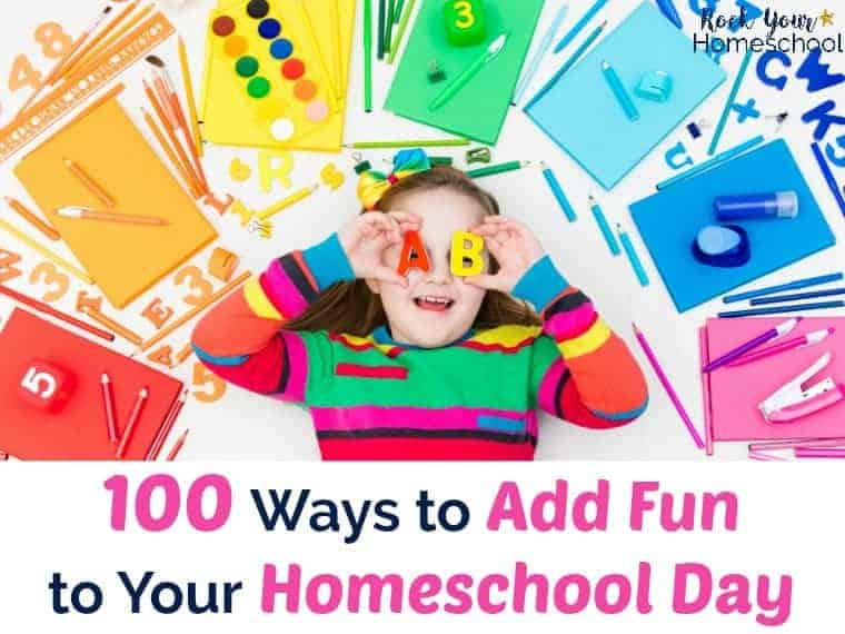 Find out more about these 100 ways to add fun to your homeschool day. Great tips & resources to help you rock your homeschool!