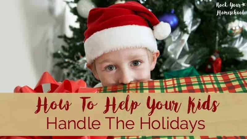 8 Easy Ways To Help Kids Overcome Holiday Stress