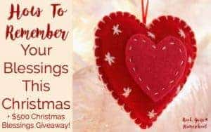How To Remember Your Blessings This Christmas + Giveaway