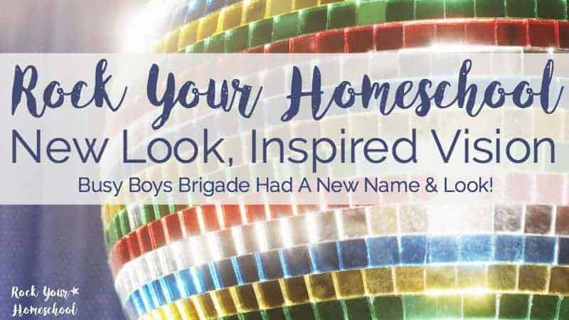 Rock Your Homeschool-New Look, Inspired Vision