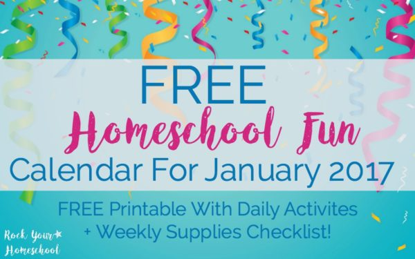 Get your FREE printable homeschool fun calendar for January 2017. With daily activities using household materials, you will find it easy to use & add a boost to your homeschool day.