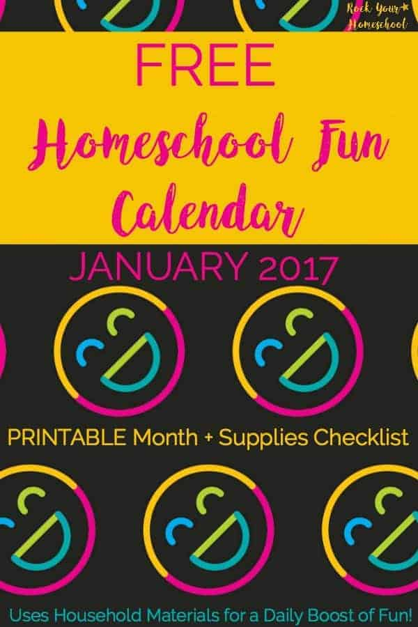 Does your homeschool need a daily dose of fun? Use this FREE printable Homeschool Fun Calendar for January 2017 (more coming every month!) to help you give a jump start to your homeschool day. Using household materials, these activities will help you connect with your kids & create lasting memories. Includes weekly supplies checklist to help you prepare for homeschool fun success.