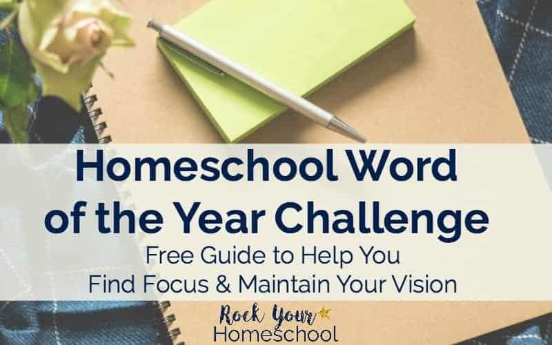 You can find focus & maintain vision with homeschool word of the year! This free guide provides tools & tips to help you identify & benefit from a homeschool word of the year.