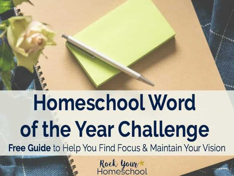 Find focus & maintain vision with a Homeschool Word of the Year! This free guide contains tools & tips to help you identify & benefit from using a homeschool word of the year.