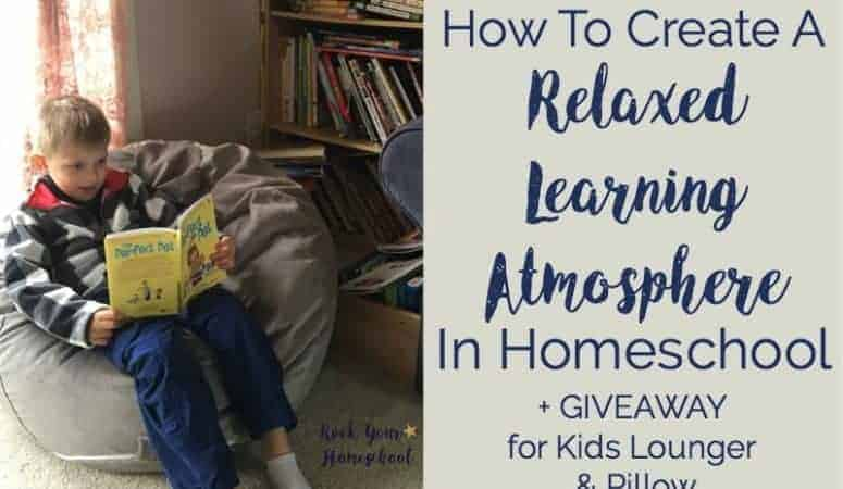 How To Create A Relaxed Learning Atmosphere In Homeschool