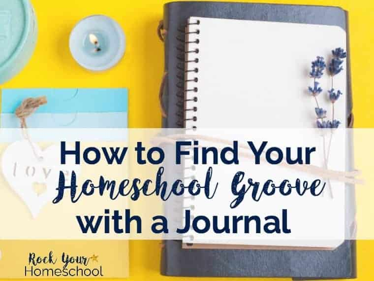 How to Find Your Homeschool Groove with a Journal