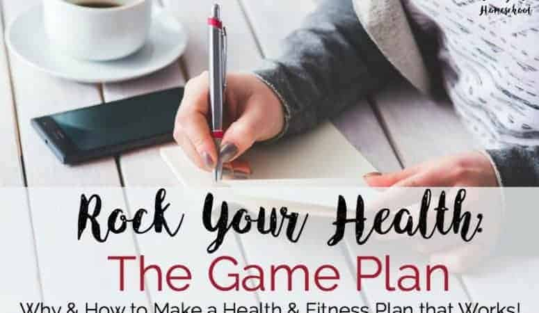 Rock Your Health:  The Game Plan