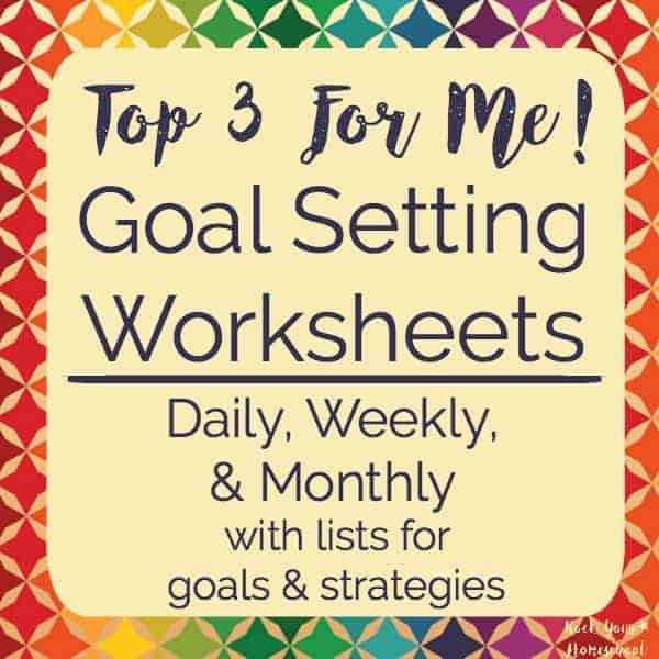 Top 3 For Me! Goal Setting Worksheets - Rock Your Homeschool