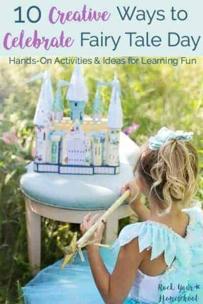 Add sparkle to your learning fun with these 10 Creative Ways to Celebrate Fairy Tale Day!