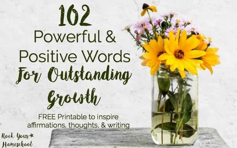 102 Powerful & Positive Words For Outstanding Growth