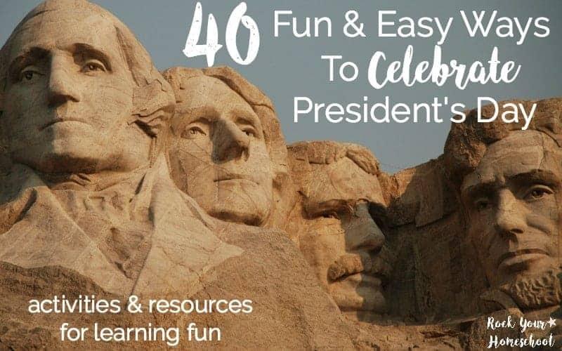 40 Fun & Easy Ways To Celebrate President's Day