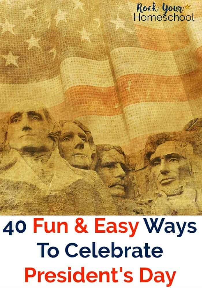 Have a blast celebrating President's Day with kids! Here are 40 fun & easy ways to add some learning fun to this special day.
