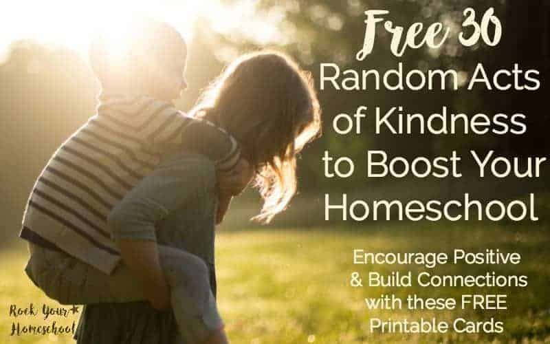 Build connections and instill positive habits with Random Acts of Kindness in your homeschool. Use these 30 free cards to get started!