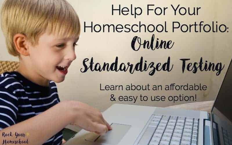 Help For Your Homeschool Portfolio: Online Standardized Testing