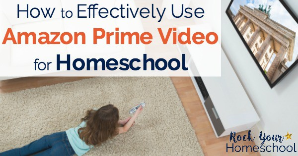 Learn how to effectively use Amazon Prime Video for homeschool.