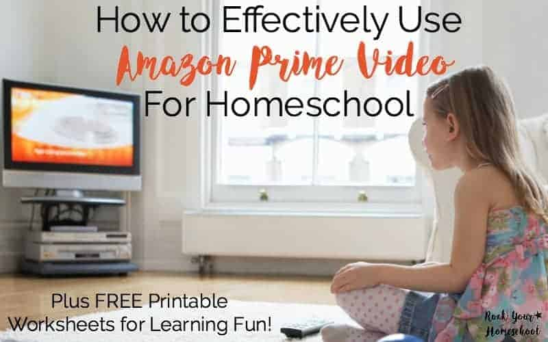 How To Effectively Use Amazon Prime Video For Homeschool