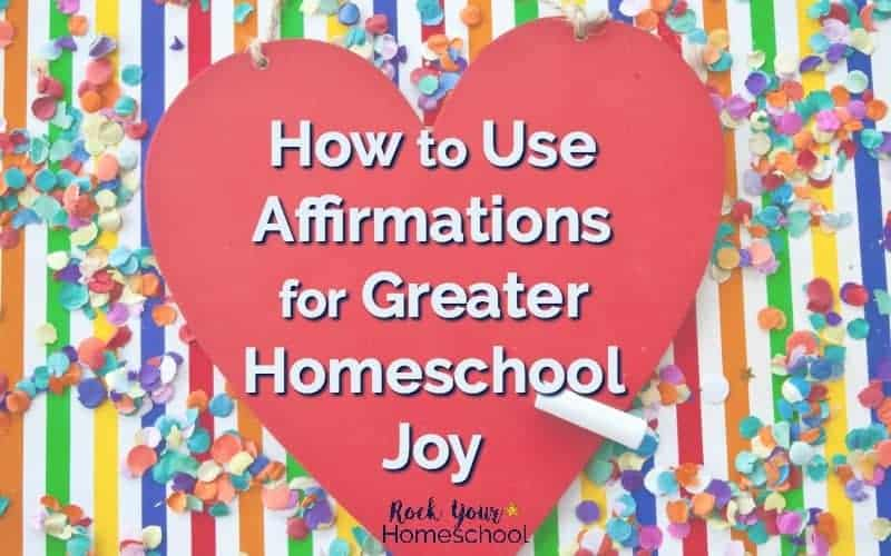 Experience the power of affirmations for greater homeschool joy! Includes tips & free printable cards to get you started.