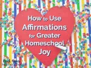 Learn how to unlock the positive benefits of affirmations for greater homeschool joy. Includes tips & free printable homeschool mom affirmations cards.