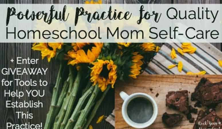 Powerful Practice for Quality Homeschool Mom Self-Care