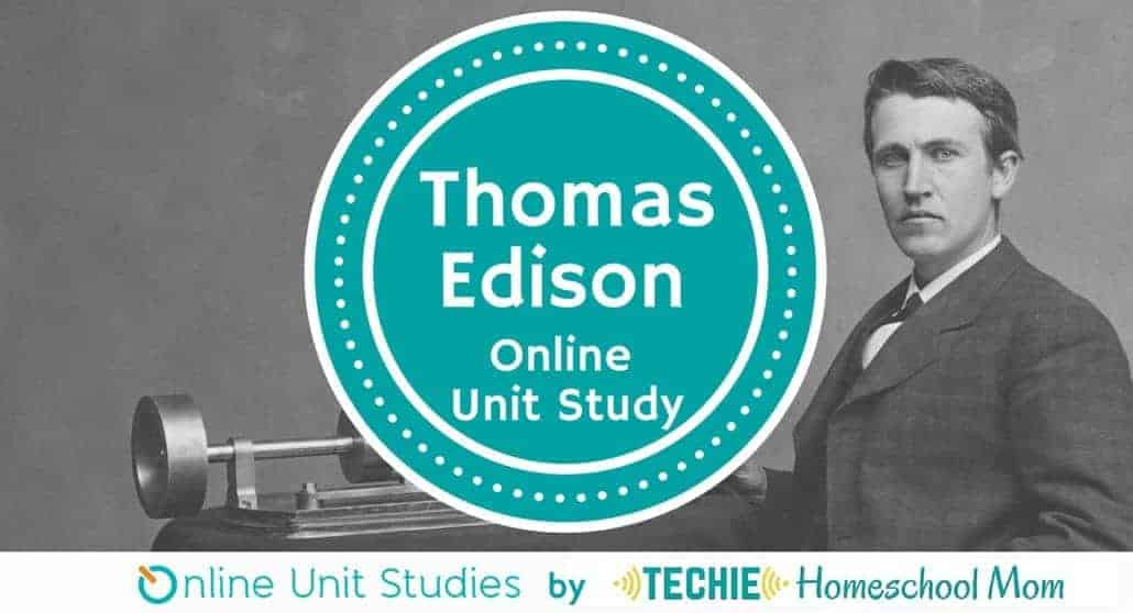 Add learning fun to your homeschool with this free Thomas Edison online unit study from Techie Homeschool Mom.