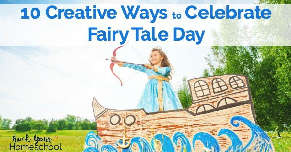 Have learning fun with your kids with these 10 creative ways to celebrate Fairy Tale Day.