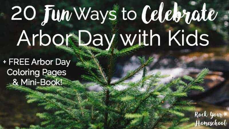 20 Fun Ways to Celebrate Arbor