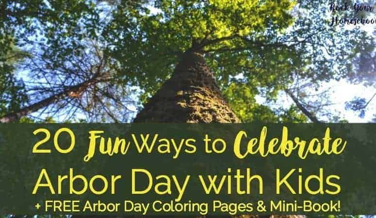 20 Fun Ways to Celebrate Arbor Day with Kids