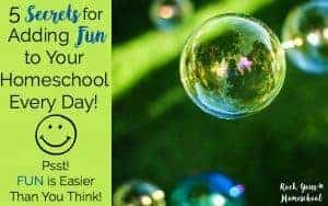 You CAN add fun to your homeschool every day! Here are my 5 secrets (plus a few bonus tips!) to get you started.