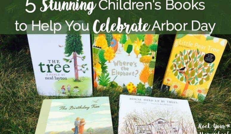 5 Stunning Children's Books to Help You Celebrate Arbor Day