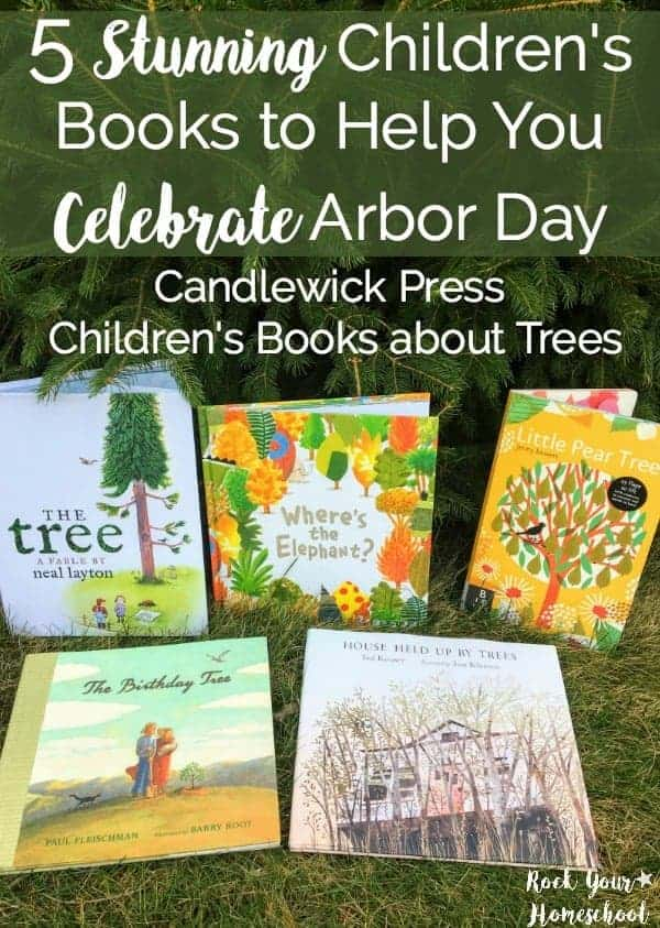 These five books from Candlewick Press are amazing resources to help you celebrate Arbor Day. Vibrant illustrations and engaging story lines are wonderful ways to spark memorable conversations about this special day for trees.