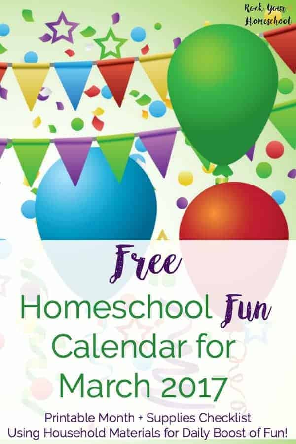 Free Homeschool Fun Calendar for March 2017. Use these prompts for a daily boost of learning fun. Includes monthly calendar + weekly supplies checklist. Homeschool fun can be easy & affordable!