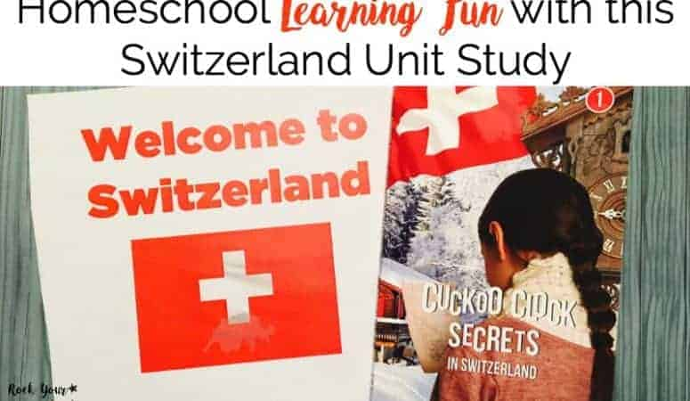 Homeschool Learning Fun with this Switzerland Unit Study