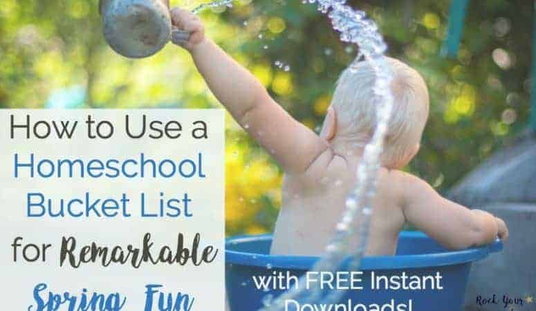 How to Use a Homeschool Bucket List for Remarkable Spring Fun
