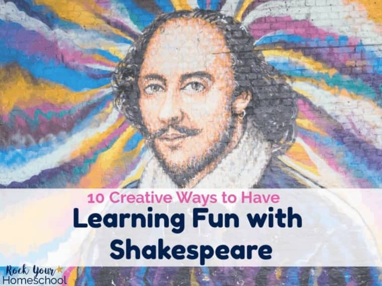 10 Creative Ways to Have Learning Fun with Shakespeare
