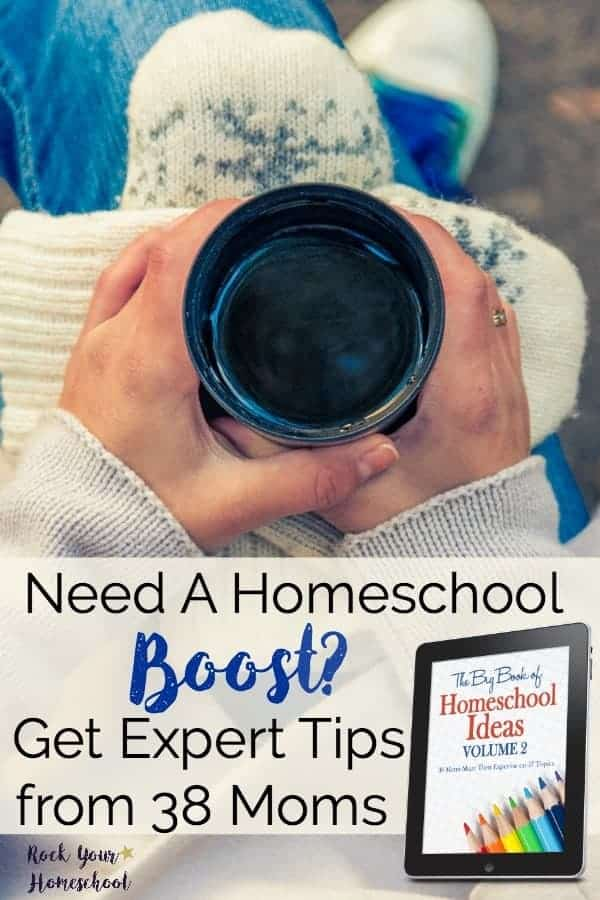Are you feeling homeschool blah instead of homeschool rah? Need a homeschool boost to pick you up & get you going in the right direction? Check out these expert tips from 38 moms who share from the heart. The Big Book of Homeschool Ideas Volume 2 is the resource to get homeschool help when you need it.