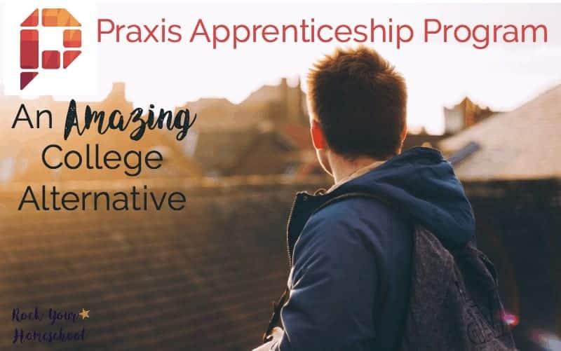 Praxis Apprenticeship Program:  An Amazing College Alternative