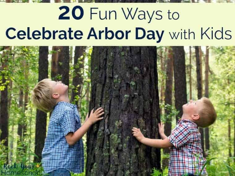 Have a fun Arbor Day with Kids! Here are 20 fun ways to make this fun holiday special.