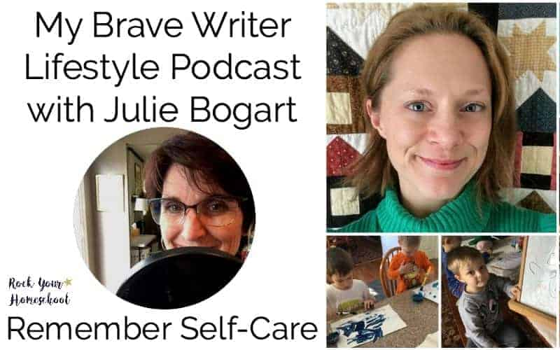 My Brave Writer Lifestyle Podcast Interview: Self-Care