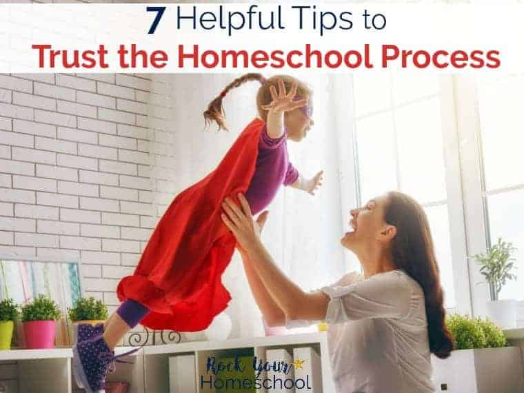 If you struggle with homeschool mom guilt, anxiety, or self-doubt, here are 7 useful tips to help you trust in yourself & the homeschool process.