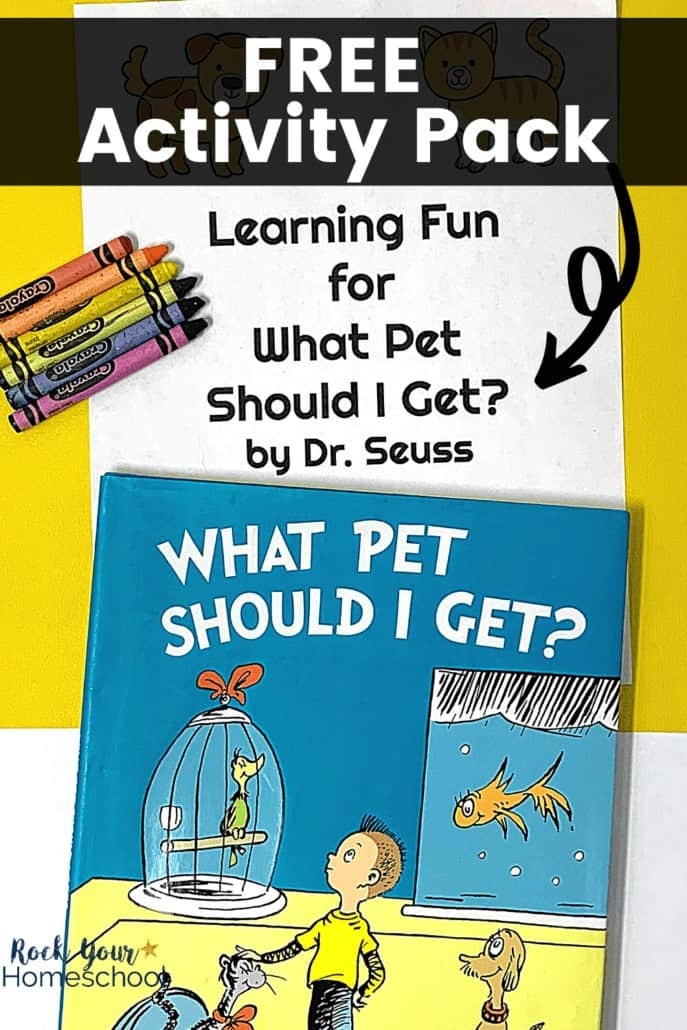 What Pet Should I Get? book & free printable pack of activities with crayons to feature the amazing learning fun your kids will have with this Dr. Seuss book