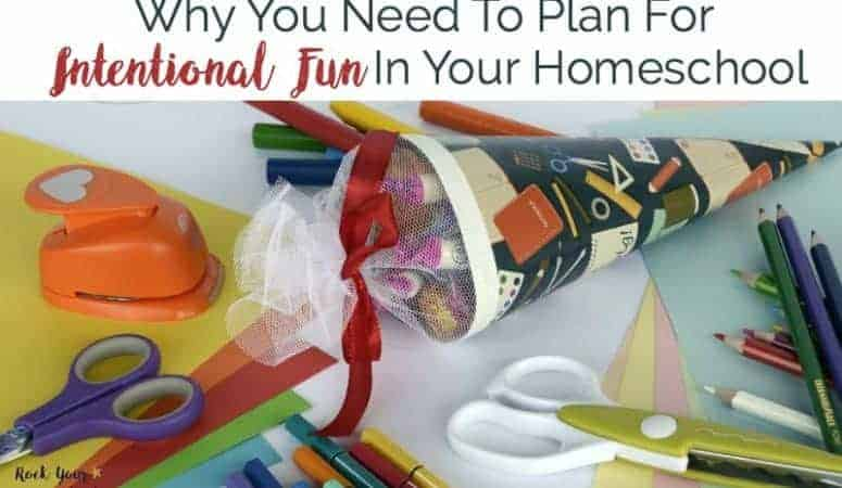 Why You Need To Plan For Intentional Fun In Your Homeschool