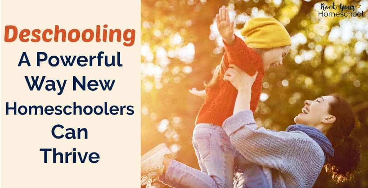 Discover how deschooling is a powerful way new homeschoolers can thrive in the transition from public school to homeschooling.
