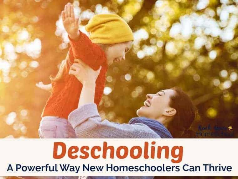 Deschooling: A Powerful Way New Homeschoolers Can Thrive