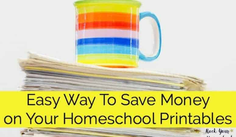 Easy Way To Save Money on Your Homeschool Printables