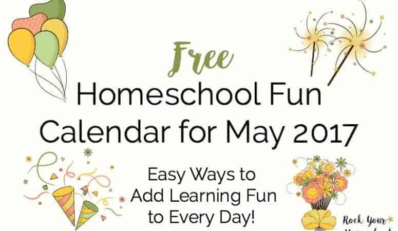 Free Homeschool Fun Calendar for May 2017