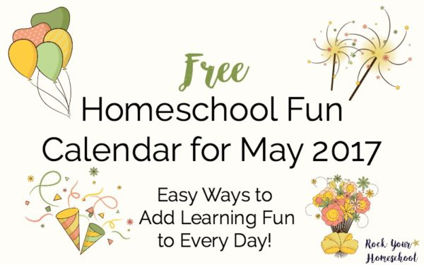 Get your FREE Homeschool Fun Calendar for May 2017! Filled with easy ways to add learning fun to every day. Includes printable monthly calendar and weekly checklist for suggested materials.