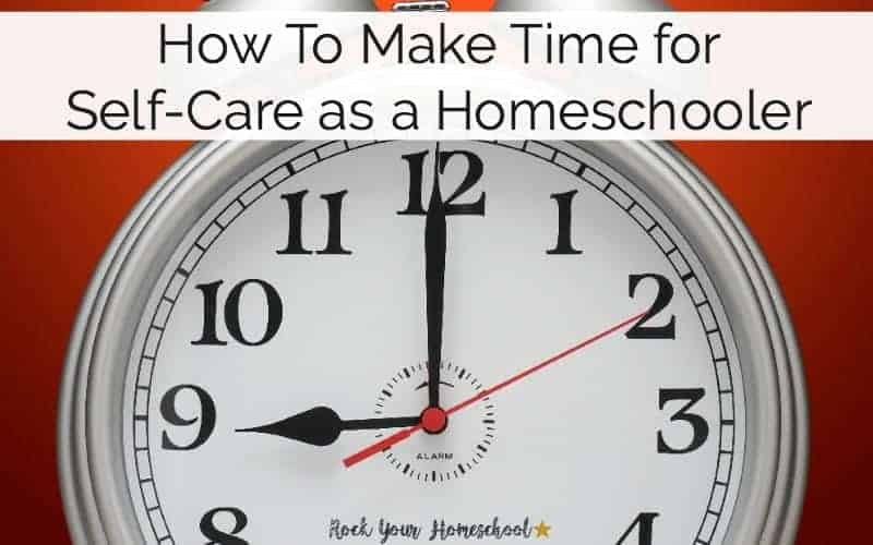"Believe it or not, you can make time for self-care as a homeschooler! Learn my secrets for ""me-time"" that are simple & practical. Make your dream a reality!"
