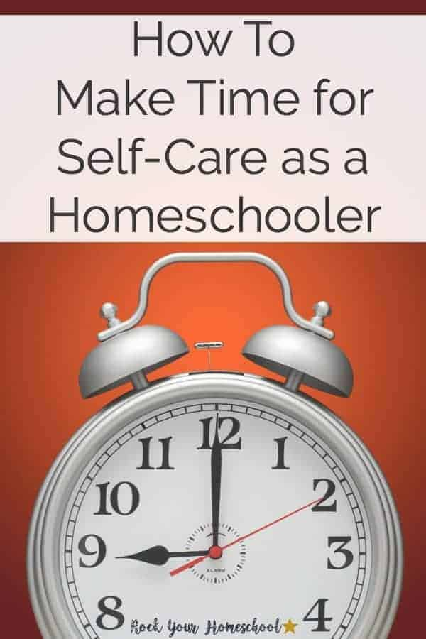 "Yes, you can make time for self-care as a homeschooler! Discover my secrets for ""me-time"" as a busy homeschool soccer mom to 5 boys. Simple & practical tips to help you make your dream a reality!"