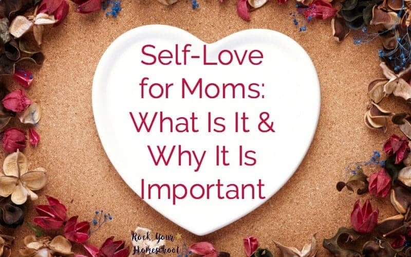 Discover why self-love is the ultimate in self-care for moms! Learn more about these positive practices and the benefits as a mom.